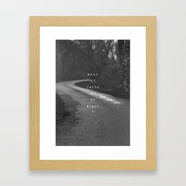 Faith not Sight Framed Art Print