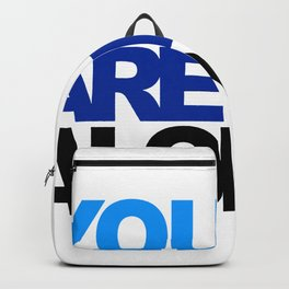 you are not alone Backpack