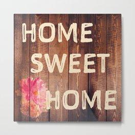 Rustic Home Sweet Home Wooden Flowers Metal Print