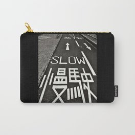 Go Slow  Carry-All Pouch