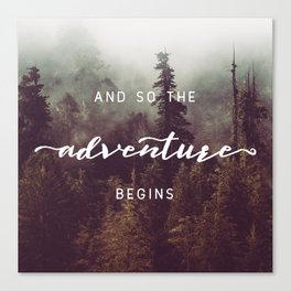 And So The Adventure Begins - Pacific Northwest Canvas Print