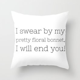 I will end you - Firefly - TV Show Collection Throw Pillow