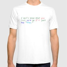 WHAT DID YOU SAY? MEDIUM Mens Fitted Tee White