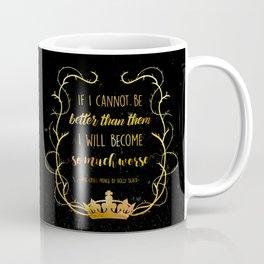 Bookish Quote The Cruel Prince Holly Black Coffee Mug