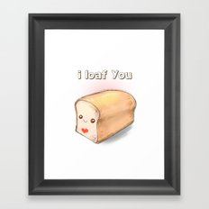 i loaf you Framed Art Print