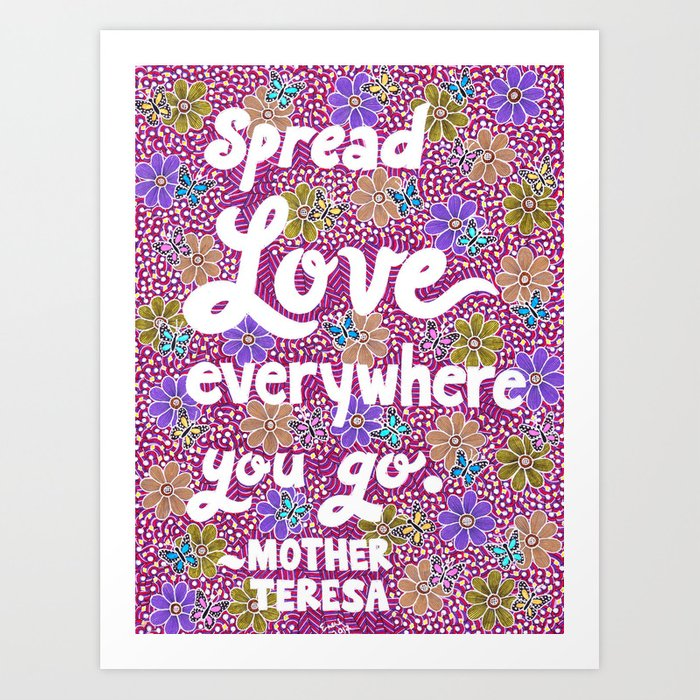 Spread Love Everywhere You Go Art Print By Enericollection Society6