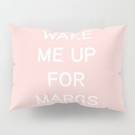 Wake Me Up For Margs - funny simple pink and white typography Pillow Sham