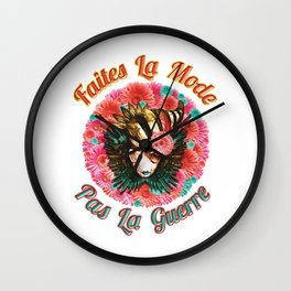 Faites La Mode Pas La Guerre Wall Clock