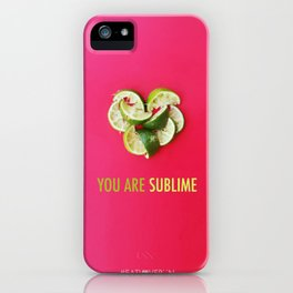 You Are Sublime iPhone Case