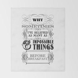 Alice in Wonderland Six Impossible Things Throw Blanket