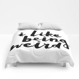I Like Being Weird Comforters
