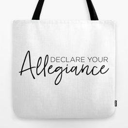 Declare Your Allegiance Tote Bag