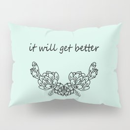 It Will Get Better . Blue Pillow Sham