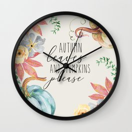 autumn leaves and pumpkins please Wall Clock