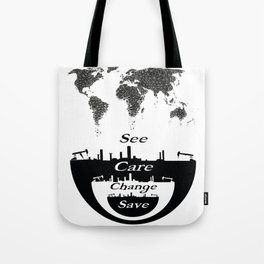 See, Care, Change, Save Our Earth Tote Bag