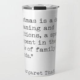 Christmas quote 11 Margaret Thatcher Travel Mug
