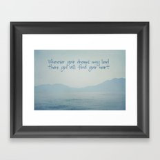 Wherever your dreams may lead Framed Art Print