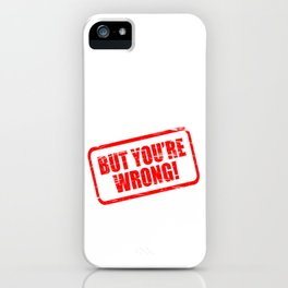 """""""I Appreciate Your Point But You're Wrong"""" tee design for you! Makes a corrective gift too!  iPhone Case"""