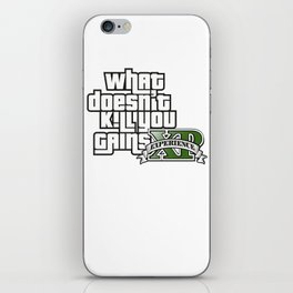 What Doesn't Kill You Gains XP iPhone Skin