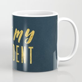 Not My President 1.0 - Gold on Navy #resistance Coffee Mug
