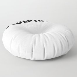 I'd rather be sculpting - funny pottery pun gift T-Shirt Floor Pillow