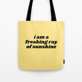 freaking ray of sunshine Tote Bag