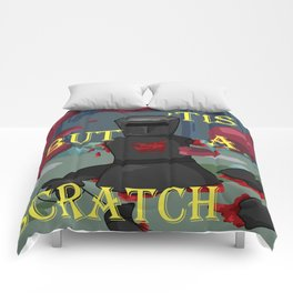'Tis but a scratch Comforters