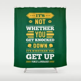Lab No.4 - It's Not Whether You Get Knocked Down Inspirational Quotes Poster Shower Curtain