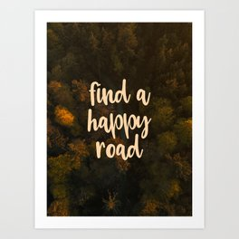 Find a happy road Art Print