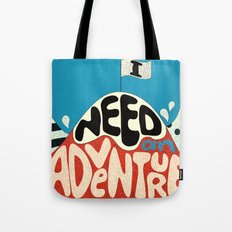 I Need An Adventure Tote Bag