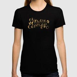 You Are Enough - Faux Gold Foil T-shirt