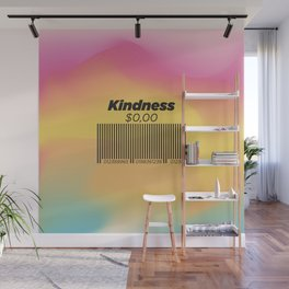 It Costs zero dollars to be Kind. Gift For kind people. Wall Mural