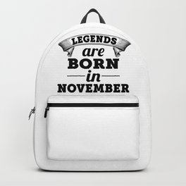 Legends Are Born In November Backpack