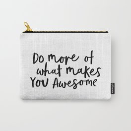 Do More of What Makes You Awesome black-white typography poster black and white wall home decor Carry-All Pouch
