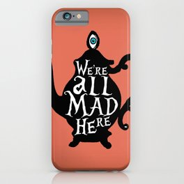 """""""We're all MAD here"""" - Alice in Wonderland - Teapot - 'Mad Hatter Melon' iPhone Case"""