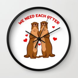 Cute Valentines Day Romantic Animal Cheesy Puns We Need Each Otter Wall Clock