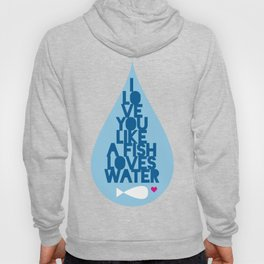 Love You Like A Fish Loves Water Hoody