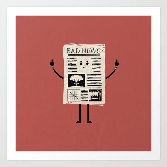 Bad News Art Print