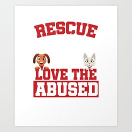Rescue Animal Rescue Dogs Pet Owners Veterinary Animal Lovers Gifts Art Print