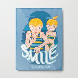 Smile: It's contagious. Metal Print