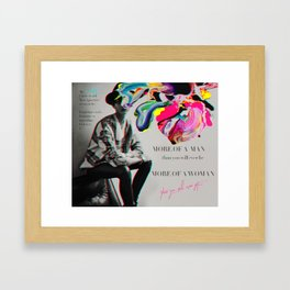 More of a man, more of a woman Framed Art Print