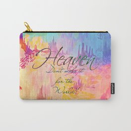 HEAVEN Don't Miss It for the World, Happy Watercolor Pastel Colorful Typography Christian Painting Carry-All Pouch