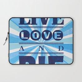 Live Love And Die Laptop Sleeve