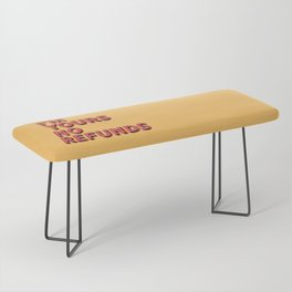 I am yours no refunds - typography Bench