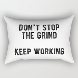 Motivational - Don't Stop The Grind Rectangular Pillow