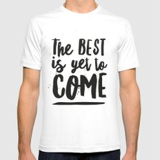 The Best Is Yet To Come Typography White Mens Fitted Tee SMALL