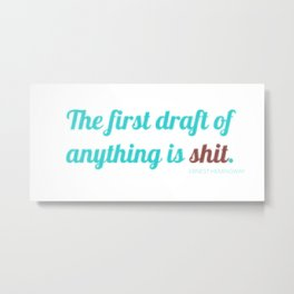 The first draft of anything - hemingway Metal Print