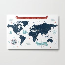 Home is Where We Drop Our Anchor - Navy Family World Map Metal Print