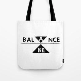 be balance Tote Bag