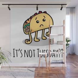 Not Taco Tuesday Wall Mural